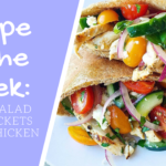 Recipe of the Week: Greek Salad Pitas with Chicken