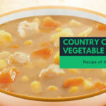 Recipe of the Week Country Chicken Vegetable Soup