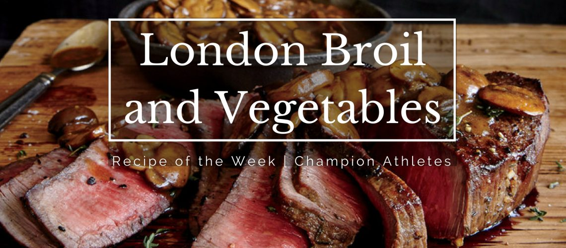 London Broil and Vegetables
